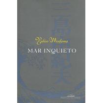 Mar Inquieto - Yukio Mishima - Ed. Companhia Das Letras