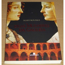 Duas Mulheres Da Galileia Mary Rourke Romance Livro Novo