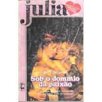 Livro Julia Sob O Dominio Da Paixão Sally Heywood Nº 578