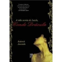 A Vida Secreta De Laszlo, Conde Drácula - Roderick Anscombe