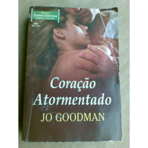 Livro - Coração Atormentado. Jo Goodman. Clássicos Histórico