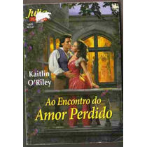 Ao Encontro Do Amor Perdido* Kaitlin O