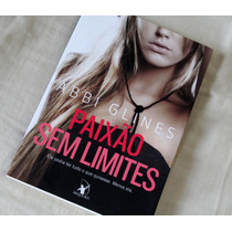 Livro - Paixão Sem Limites - Abbi Glines