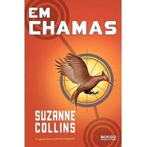 Livro Em Chamas (volume 2) Suzanne Collins - Jogos Vorazes