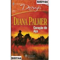 Diana Palmer Coração De Aço Harlequin Desejo Edição N°71