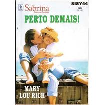 Sabrina Romances Preciosos Perto Demais! Mary Lou Rich 1404