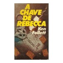 A Chave De Rebecca, Ken Follett