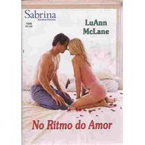 No Ritmo Do Amor - Luann Mclane Sabrina Romances Preciosos