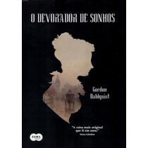Livro Impresso - O Devorador De Sonhos - Gordon Dahlquist