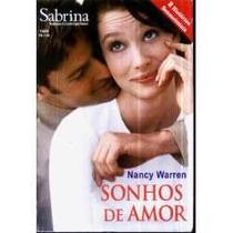 Sonhos De Amor - Nancy Warren Sabrina Contemporâneos 1594