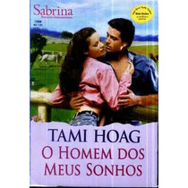 O Homem Dos Meus Sonhos - Tami Hoag Sabrina Contemporâneos