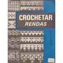 Crochetar Rendas Nº 8 2ª Edição Bicos De Croche - Portuguesa