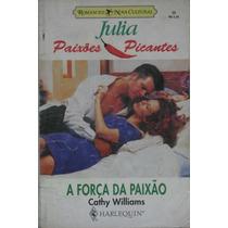 A Força Da Paixão - Livro Julia - Cathy Williams - N. 30