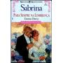 Para Sempre Na Lembrança - Emma Darcy Sabrina Noivas 18