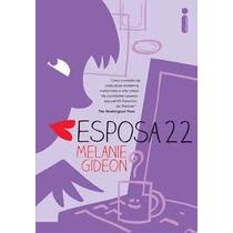 Esposa 22 - Melanie Gideon - Livro Novo Lacrado
