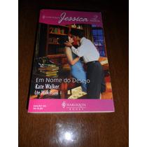Harlequin Jessica 2 Histórias - Em Nome Do Desejo - 132