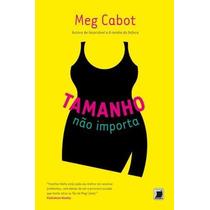 Tamanho Nao Importa V.3 Livro Meg Cabot