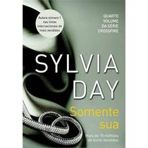 Somente Sua Livro Sylvia Day Pre Venda 20/11/2014