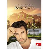 O Jeito Que Me Olha Bella Andre Livro Romance