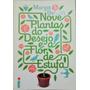 Nove Plantas Do Desejo E A Flor De Estufa