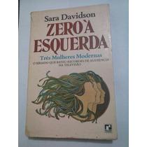 Livro Zero A Esquerda Três Mulheres Modernas, Sara Davidson