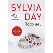 Todo Seu Livro Sylvia Day Crossfire