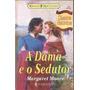 A Dama E O Sedutor - Margaret Moore Clássicos Históricos