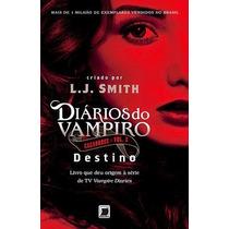 Diários Do Vampiro Caçadores: Destino (10° Livro) Frete Zero