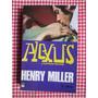 Plexus - Henry Miller - A Crucificação Encarnada
