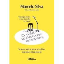 Livro O Que A Vida Me Ensinou - Marcelo Silva - Sempre Vale