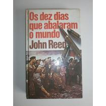 Os Dez Dias Que Abalaram O Mundo John Reed