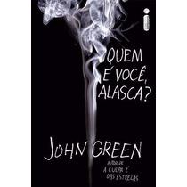 Livro Quem É Você, Alaska? - John Green - Lacrado