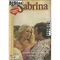Um Amor,uma Ilusão Carole Mortimer Sabrina Florzinha Nº328