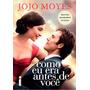Livro Como Eu Era Antes De Você Jojo Moyes - Capa Do Filme