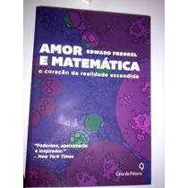 Amor E Matemática O Coração Da Realidade Escondida