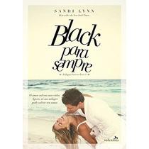 Black Para Sempre - Volume 1 Livro Sandi Lynn Frete 8 Reais