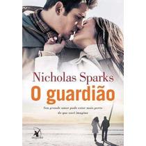 Livro O Guardião - Nicholas Sparks - Lacrado