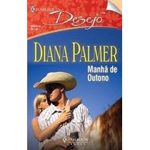 Manhã De Outubro Diana Palmer Harlequin Desejo Frete Gratis