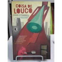 Livro - Coisa De Louco - John Ofarrell - Frete Grátis