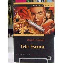 Livro - Tela Escura - Davide Ferrario - Frete Grátis