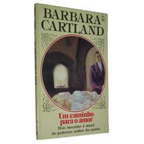 Um Caminho Para O Amor Barbara Cartland Livro