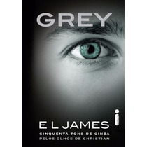 Livro Grey Cinquenta Tons De Cinza Pelos Olhos De Christian
