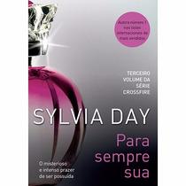 Livro - Para Sempre Sua - Vol. 3 - Série Crossf - Sylvia Day