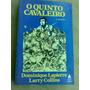 Livro - O Quinto Cavaleiro. Dominique Lapierre Larry Colli