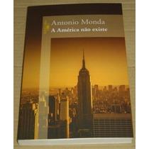 A America Não Existe Antonio Monda Livro Novo