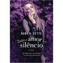 Entre O Amor E O Silêncio Livro Babi A. Sette