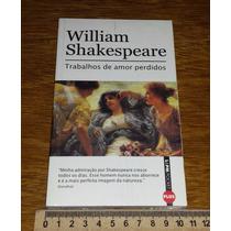 Trabalhos De Amor Perdidos William Shakespeare - Livro Novo