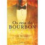 Os Reis Do Bourbon Volume 1 Livro J. R. Ward