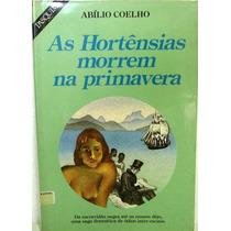 Livro: As Hortências Morrem Na Primavera - Abílio Coelho