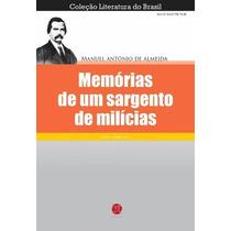 Livro - Memórias De Um Sargento De Milícias - Frete Grátis !